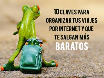 10 claves para organizar tus viajes por Internet y que te salgan más baratos