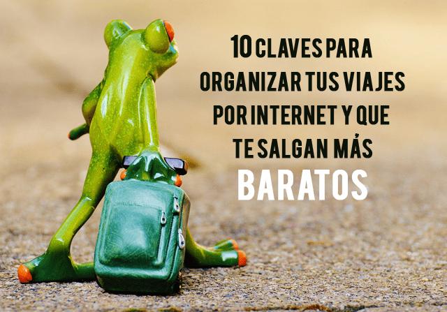 10 claves para organizar tus viajes en Internet y que te salgan más baratos