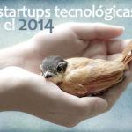 10 startups tecnológicas que triunfarán en 2014