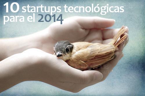 10 Startups tecnológicas para el 2014