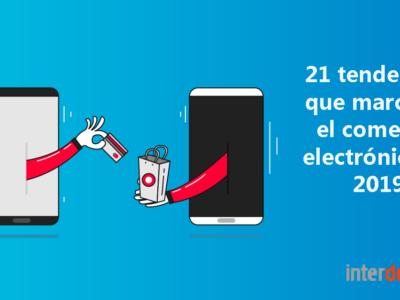 21 tendencias que marcarán el comercio electrónico en 2019