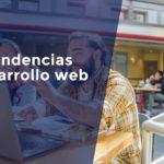 7 tendencias de desarrollo web que se esperan en 2021