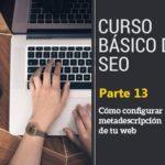 Guía SEO para principiantes (parte 13): Cómo configurar la metadescripción de tu web