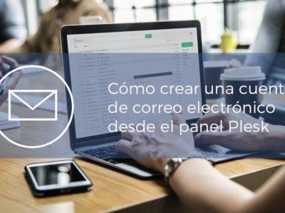 Cómo crear una cuenta de correo electrónico desde el panel Plesk