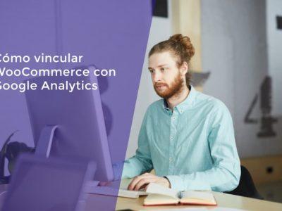 Cómo vincular Woocommerce con Google Analytics [Guía Completa 2021]