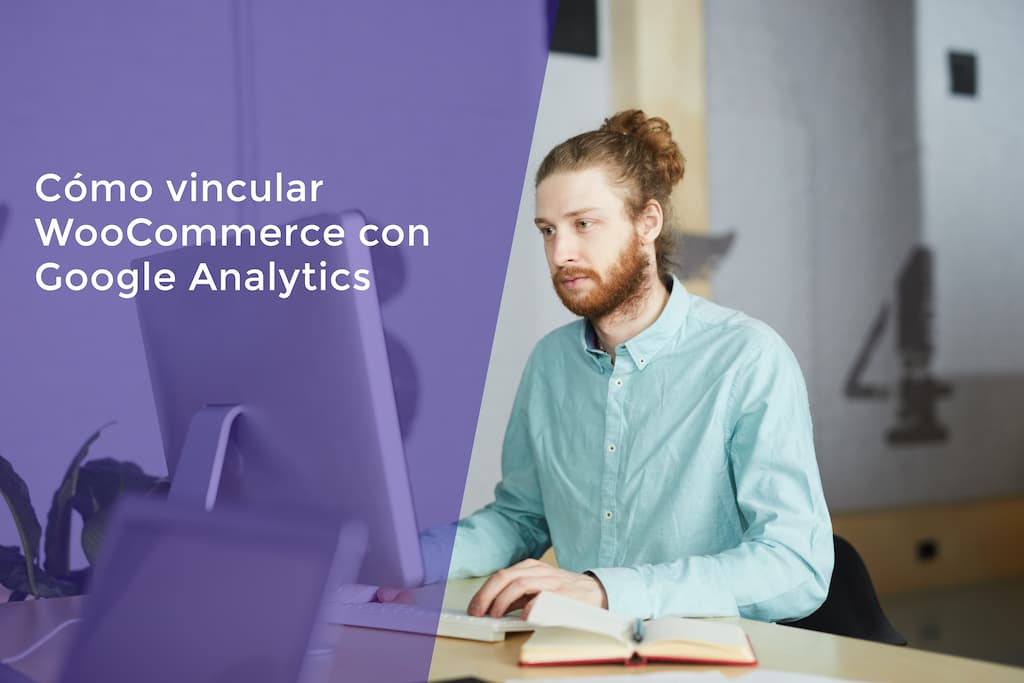 Cómo vincular Woocommerce con Google Analytics