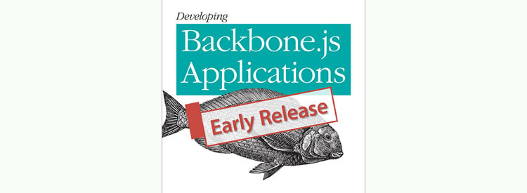 Developing Backbone.js Applications by Addy Osmani