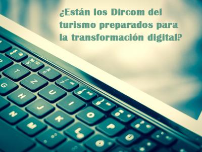¿Están los dircom del turismo preparados para la transformación digital?