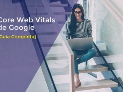 ¿Has optimizado tu web? Llegan las Core Web Vitals de Google | 2021