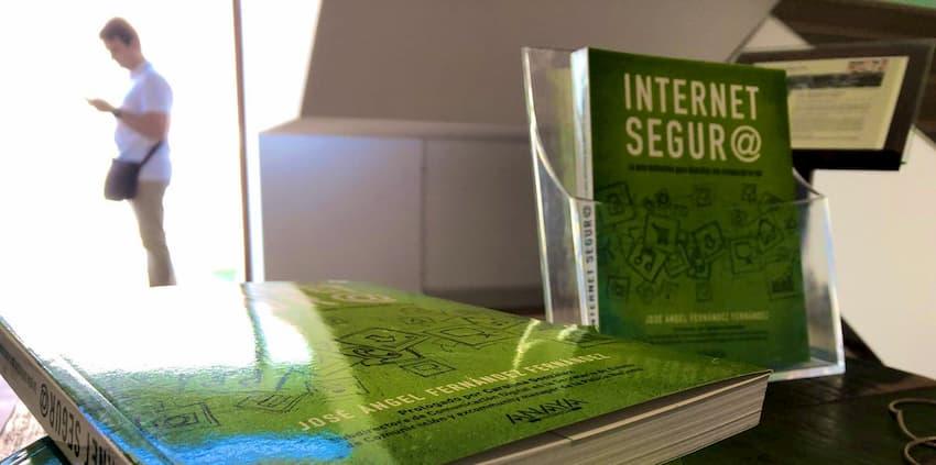 Internet Seguro. La guía definitiva para disfrutar sin riesgos de la red