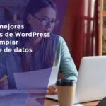 Los 3 mejores plugins de WordPress para limpiar la base de datos