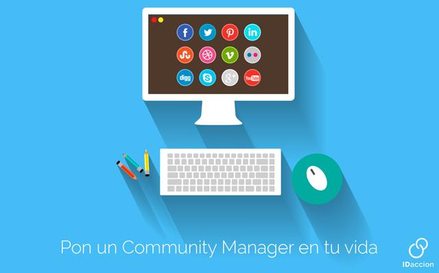 Pon-un-Community-Manager-en-tu-vida Fuente: http://idnews.idaccion.com