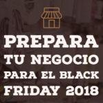 Prepara tu negocio para el Black Friday 2018: 7 estrategias que funcionan