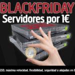 Oferta Black Friday IMBATIBLE ¡Servidores por 1€!