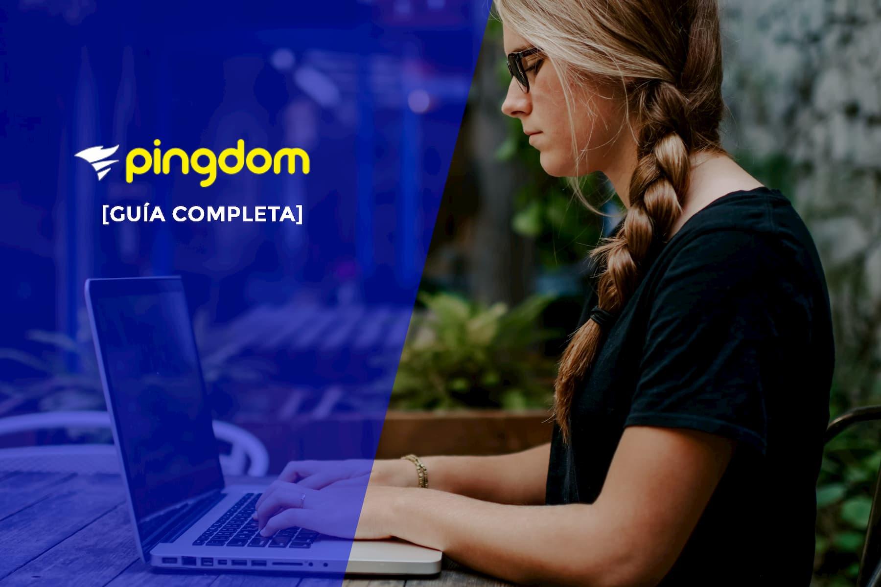 Completa Guía de Pingdom, herramienta para medir velocidad de carga de una web