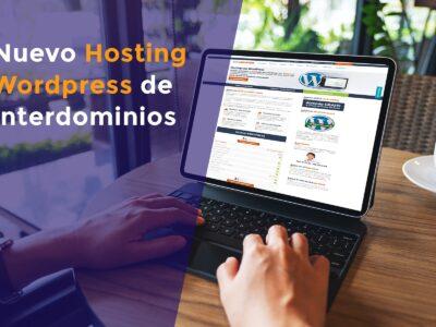 Nuevo hosting para WordPress de Interdominios ¡Más rápido, seguro y con todo instalado!
