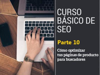 Guía SEO para principiantes (parte 10): Cómo optimizar tus páginas de producto para buscadores