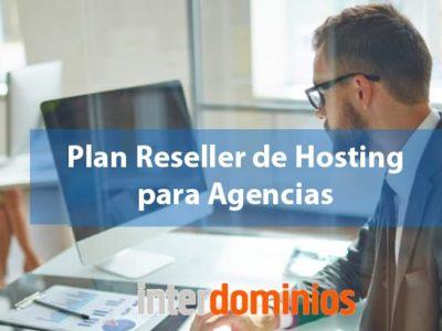 ¿Tienes una agencia? Hazte proveedor de hosting con el Plan Reseller