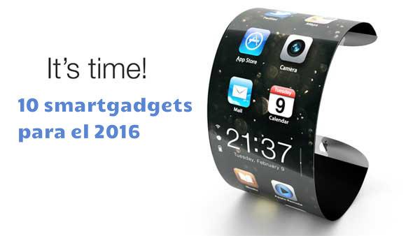 10 smartgadgets que serán tendencia en 2016