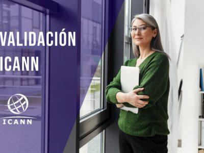 Validación ICANN ¿Para qué sirve?