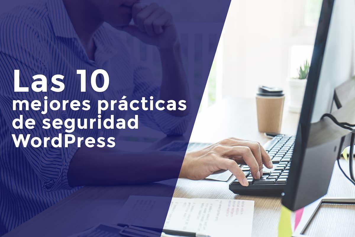 Las 10 mejores prácticas de seguridad de wordpress