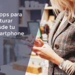 5 aplicaciones Android para facturar desde tu smartphone en 2020